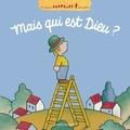 Marie-Agnès Gaudrat et Marie Aubinais - Mais qui est Dieu ?.