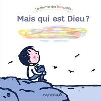 Marie-Agnès Gaudrat et Hubert Poirot - Mais qui est Dieu ? - Dieu c'est qui ?.