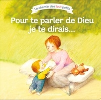 Marie-Agnès Gaudrat - Pour te parler de Dieu je te dirais....
