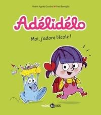 Livres gratuits télécharger le format pdf Adélidélo, Tome 06  - Moi, j'adore l'école !