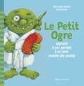 Marie-Agnès Gaudrat-Pourcel - Le Petit Ogre apprend à ses parents à se laver comme des grands.