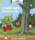Marie-Agnès Gaudrat-Pourcel - Le Petit Ogre cherche un ami.