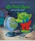 Marie-Agnès Gaudrat-Pourcel et David Parkins - Le petit ogre veut voir le monde.