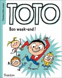 Marie-Agnès Gaudrat et Serge Bloch - Toto  : Bon week-end !.