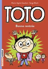Marie-Agnès Gaudrat et Serge Bloch - Toto 3 : Toto, Tome 03 - Bonne rentrée, Toto.