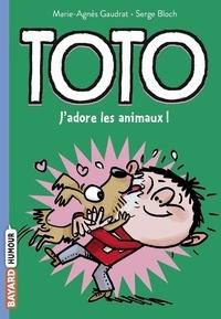 Marie-Agnès Gaudrat et Serge Bloch - Toto Tome 1 : J'adore les animaux !.