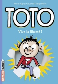 Marie-Agnès Gaudrat et Serge Bloch - Toto Tome 2 : Vive la liberté !.