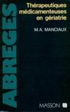 Marie-Agnès Manciaux - Thérapeutiques médicamenteuses en gériatrie.