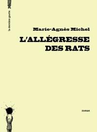 Marie-Agnès Michel - L'allégresse des rats.