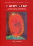Marie-Agnès Palaisi-Robert et Meri Torras Francés - El cuerpo en juego - Cartografia conceptual y representaciones en las producciones culturales latinoamericanas.
