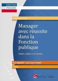 Marie Agouzoul et Jean-François Lemmet - Manager avec réussite dans la Fonction publique - Théories, conseils et cas pratiques.