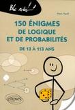 Marie Agrell - 150 énigmes de logique et de probabilités de 13 à 113 ans.