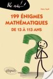 Marie Agrell - 199 énigmes mathématiques de 13 à 113 ans.