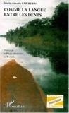 Marie-Aimable Umurerwa - Comme la langue entre les dents. - Fratricide et piège identitaire au Rwanda.
