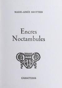 Marie-Aimée Brottier et Bruno Durocher - Encres noctambules.