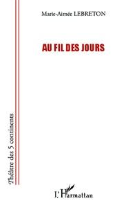 Marie-Aimée Lebreton - Au fil des jours.