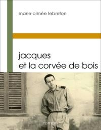 Marie-Aimée Lebreton - Jacques et la corvée de bois.