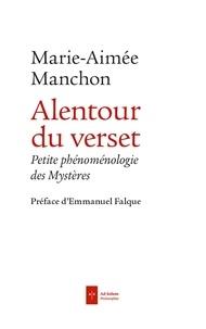 Marie-Aimée Manchon - Alentour du verset - Petite phénoménologie des Mystères.