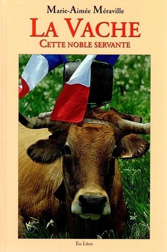 Marie-Aimée Méraville - La vache, cette noble servante.