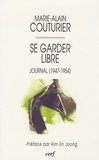 Marie-Alain Couturier - Se garder libre - Journal (1947-1954).