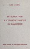 Marie Alexandrine Martin - Introduction à l'ethnobotanique du Cambodge.