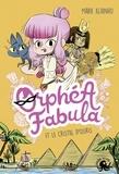 Marie Alhinho - Orphéa Fabula  : Orphea Fabula et le cristal d'Osiris.