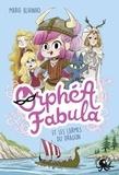 Marie Alhinho - Orphéa Fabula  : Orphea Fabula et les larmes du dragon.