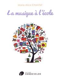 Marie-Alice Charritat - La musique à l'école.