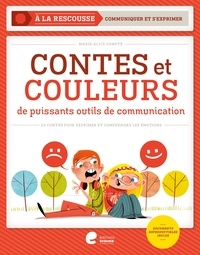 Contes et couleurs- De puissants outils de communication - Marie-Alice Compté |