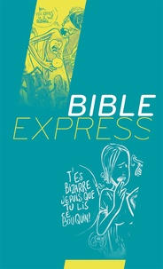 Marie-Alice Monge et Marie-Christine Fave - Bible express.