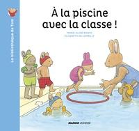 Marie-Aline Bawin et Elisabeth de Lambilly - La bibliothèque de Tom  : A la piscine avec la classe !.