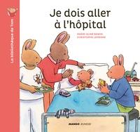 Marie-Aline Bawin et Christophe Le Masne - La bibliothèque de Tom  : Je dois aller à l'hôpital.