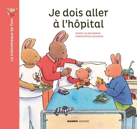 La bibliothèque de Tom  Je dois aller à l'hôpital