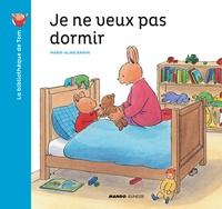 Marie-Aline Bawin - La bibliothèque de Tom  : Je ne veux pas dormir.