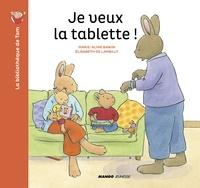 Marie-Aline Bawin et Elisabeth de Lambilly - La bibliothèque de Tom  : Je veux la tablette !.
