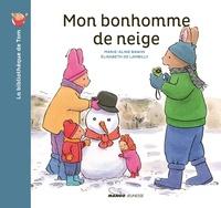 Marie-Aline Bawin et Elisabeth de Lambilly - La bibliothèque de Tom  : Mon bonhomme de neige.