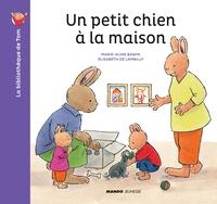 Marie-Aline Bawin et Elisabeth de Lambilly - La bibliothèque de Tom  : Un petit chien à la maison.