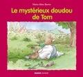 Marie-Aline Bawin - Le mystérieux doudou de Tom.
