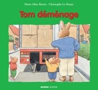 Marie-Aline Bawin et Christophe Le Masne - Tom déménage.