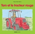 Marie-Aline Bawin - Tom et le tracteur rouge.