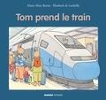 Marie-Aline Bawin et Elisabeth De Lambilly - Tom prend le train.