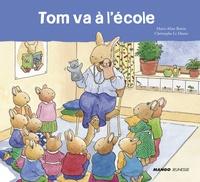 Marie-Aline Bawin et Christophe Le Masne - Tom va à l'école.