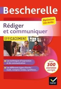 Marie-Aline Sergent et Sandrine Girard - Rédiger et communiquer efficacement.