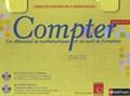 Marie-Alix Girodet et Jean-Pierre Leclère - Coffret Compter, un référentiel de mathématiques et un outil de formation Niveaux IV et V, formation pour adultes et jeunes adultes - CD Ressources formateur, DVD formateur.