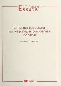 Marie-Alix Girodet et  Centre de recherche et d'étude - L'influence des cultures sur les pratiques quotidiennes de calcul.