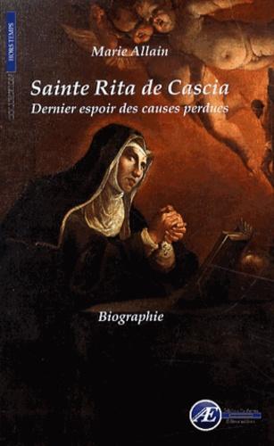 Marie Allain - Sainte Rita de Cascia - Dernier espoir des causes perdues.