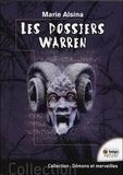 Marie Alsina - Les Dossiers Warren - Annabelle, Conjuring, Enfield, Le Loup-Garou de Londres... Les plus célèbres affaires des enquêteurs du paranormal Ed et Lorraine Warren.