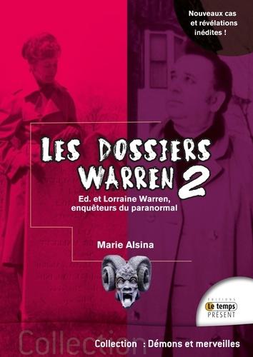 Les dossiers Warren. Tome 2, Ed et Lorraine Warren explorateurs du paranormal