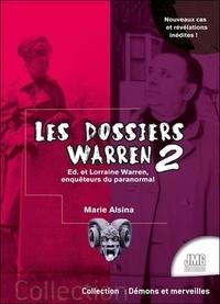 Marie Alsina - Les dossiers Warren - Tome 2, Ed et Lorraine Warren, enquêteurs du paranormal.