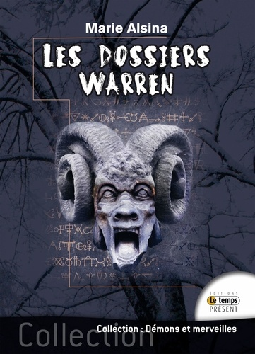 Les Dossiers Warren. Annabelle, Conjuring, Enfield, Le Loup-Garou de Londres... Les plus célèbres affaires des enquêteurs du paranormal Ed et Lorraine Warren